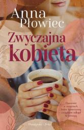 Zwyczajna kobieta - Anna Płowiec | mała okładka