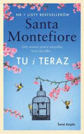Tu i teraz - Santa Montefiore   mała okładka
