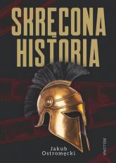 Skręcona historia Film a prawda historyczna - Jakub Ostromęcki | mała okładka