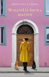 Wszystkie barwy marzeń - Natascha Lusenti   mała okładka