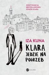 Klara jedzie na pogrzeb  - Iza Kuna | mała okładka