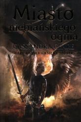 Dary Anioła Tom 6 Miasto niebiańskiego ognia - Cassandra Clare   mała okładka