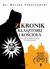Z kronik klasztoru i kościoła - Marian Tokarzewski | mała okładka