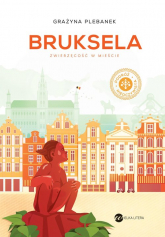 Bruksela Zwierzęcość w mieście - Grażyna Plebanek | mała okładka