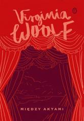 Między aktami - Virginia Woolf   mała okładka