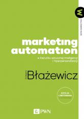 Marketing Automation W kierunku sztucznej inteligencji i hiperpersonalizacji - Grzegorz Błażewicz | mała okładka