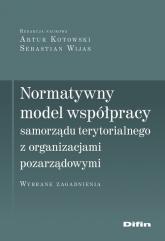 Normatywny model współpracy samorządu terytorialnego z organizacjami pozarządowymi Wybrane zagadnienia -  | mała okładka