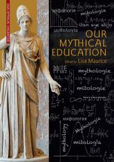Our Mythical Education. The Reception of Classical Myth Worldwide in Formal Education, 1900–2020 -    mała okładka