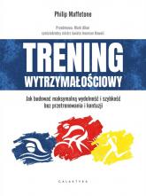 Trening wytrzymałościowy Jak budować maksymalną wydolność i szybkość bez przetrenowania i kontuzji - Philip Maffetone | mała okładka