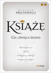 Książę Cel uświęca środki - Niccolo Machiavelli   mała okładka