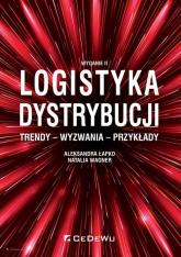 Logistyka dystrybucji Trendy Wyzwania Przykłady - Łapko Aleksandra, Wagner Natalia | mała okładka