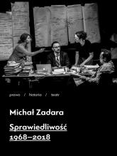 Sprawiedliwość 1968-2018 - Michał Zadara | mała okładka