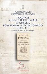 Tradycje Konstytucji 3 Maja w okresie powstania listopadowego 1830-1831 w świetle prasy powstańczej - Żurawski vel Grajewski Radosław Paweł   mała okładka