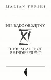 XI Nie bądź obojętny XI Thou shalt not be indifferent - Marian Turski   mała okładka