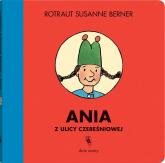 Ania z ulicy Czereśniowej - Berner Rotraut Susanne | mała okładka