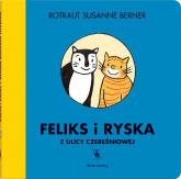 Feliks i Ryska z ulicy Czereśniowej - Berner Rotraut Susanne | mała okładka