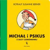 Michał i Psikus z ulicy Czereśniowej - Berner Rotraut Susanne | mała okładka