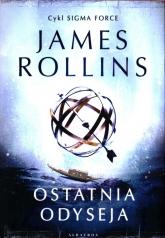 Ostatnia Odyseja Sigma Force Tom 15 - James Rollins   mała okładka