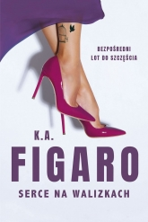 Serce na walizkach  - K.A. Figaro | mała okładka