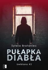 Pułapka diabła  - Sylwia Brataniec | mała okładka