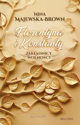Florentyna i Konstanty 1916-1924 Zakładnicy wolności - Nina Majewska-Brown | mała okładka