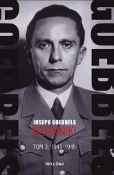 Goebbels Dzienniki Tom 3 1943-1945 - Joseph Goebbels   mała okładka