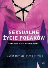 Seksualne życie Polaków  - Piotr Mieśnik, Magda Mieśnik | mała okładka