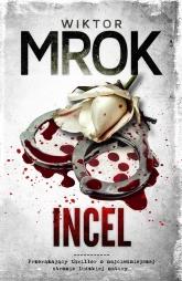 Incel - Wiktor Mrok | mała okładka
