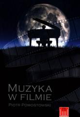 Muzyka w filmie - Piotr Pomostowski   mała okładka
