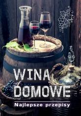 Wina domowe Najlepsze przepisy - Łukasz Fiedoruk | mała okładka