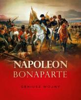 Napoleon Bonaparte Geniusz wojny - Tymoteusz Pawłowski | mała okładka