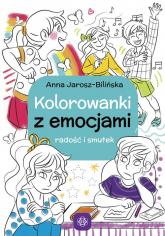Kolorowanki z emocjami Radość i smutek - Anna Jarosz-Bilińska | mała okładka