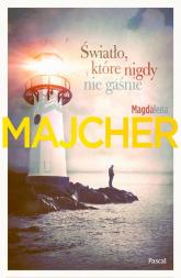 Światło które nigdy nie gaśnie - Magdalena Majcher   mała okładka