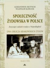 Społeczność żydowska w Polsce Zwyczaje i udział w walce o Niepodległość - Skotnicki Aleksander B., Klimczak Władysław | mała okładka