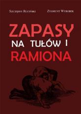 Zapasy na tułów i ramiona - Ruciński Szczęsny, Wyrobek Zygmunt   mała okładka