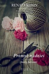 Promyk nadziei Siostry jutrzenki - Renata Kosin   mała okładka