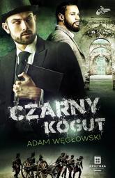 Czarny kogut - Adam Węgłowski | mała okładka