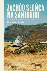Zachód słońca na Santorini Ciemniejsza strona Grecji - Dionisios Sturis | mała okładka