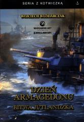 Dzień Armagedonu Bitwa Jutlandzka Wydanie z autografem - Wojciech Włódarczak | mała okładka