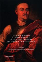 Twórczość malarska Szymona Czechowicza i jej znaczenie dla kultury Rzeczypospolitej Obojga Narodów -    mała okładka