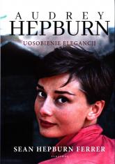 Audrey Hepburn Uosobienie elegancji - Hepburn Ferrer Sean   mała okładka