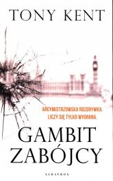 Gambit zabójcy - Tony Kent | mała okładka