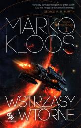 Wstrząsy wtórne Wojny Palladowe Tom 1 - Marko Kloos | mała okładka