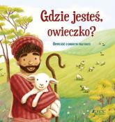 Gdzie jesteś owieczko? Opowieść o dobrym pasterzu - Antonia Woodward   mała okładka