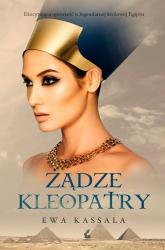 Żądze Kleopatry - Ewa Kassala | mała okładka