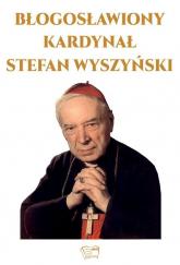 Błogosławiony Kardynał Stefan Wyszyński - Marcin Kuźma | mała okładka