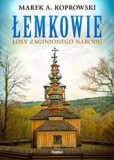 Łemkowie Losy zaginionego narodu - Koprowski Marek A. | mała okładka