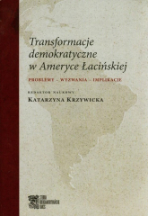 Transformacje demokratyczne w Ameryce Łacińskiej Problemy - wyzwania - implikacje -  | mała okładka