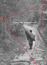 Chiny bez wzajemności - Grzegorz Kapla   mała okładka