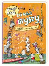 Opowiem ci, mamo co robią myszy - Katarzyna Kołodziej | mała okładka